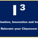 Imagination, Innovation and Inquiry to Reinvent your Classroom